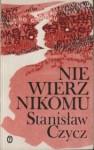Nie wierz nikomu: baza - Stanisław Czycz