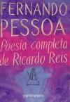 Poesia completa de Ricardo Reis - Fernando Pessoa, Ricardo Reis