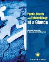 Public Health and Epidemiology at a Glance - Margaret Somerville, K. Kumaran, Rob Anderson