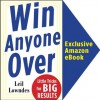Win Anyone Over: Little Tricks for BIG Results - Leil Lowndes