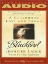 Blackbird: A Childhood Lost and Found (Audio) - Jennifer Lauck