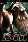 Her Warrior Angel (Her Angel #3) - Felicity E. Heaton