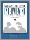Results-Oriented Interviewing: Principles, Practices, and Procedures - Wallace V. Schmidt, Roger N. Conaway