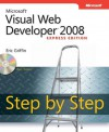 Microsoft® Visual Web Developer(TM) 2008 Express Edition Step by Step (PRO- Step by Step Developer) (PRO- Step by Step Developer) - Eric Griffin