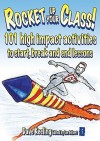 Rocket Up Your Class: 101 High Impact Activities to Start, End and Break-Up Lessons (Independent Thinking Series) - Dave Keeling, Ian Gilbert