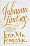 Love Me Forever - Johanna Lindsey