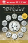 An Official Red Book: A Guide Book of Washington and State Quarters: Complete Source for History, Grading, and Prices (Official Red Books) - Q. David Bowers