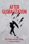 After Globalization - Eric Cazdyn, Imre Szeman