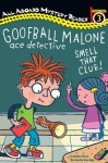 Goofball Malone Ace Detective: Smell That Clue - Stephen Mooser