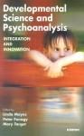 Developmental Science and Psychoanalysis: Integration and Innovation - Linda Mayes, Peter Fonagy, Mary Target