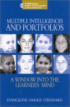 Multiple Intelligences and Portfolios: A Window Into the Learner's Mind - Evangeline Harris Stefanakis