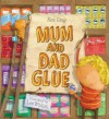 Mum And Dad Glue - Kes Gray, Emma Layfield
