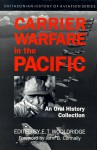 Carrier Warfare in the Pacific: An Oral History Collection (Smithsonian History of Aviation and Spaceflight Series) - E.T. Wooldridge, John B. Connally
