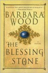 The Blessing Stone - Barbara Wood