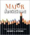 Major Decisions: Taking Charge of Your College Education - Henry J. Eyring