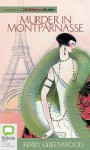 Murder In Montparnasse (Phryne Fisher, #12) - Stephanie Daniel, Kerry Greenwood