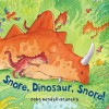 Snore, Dinosaur, Snore! - John Bendall-Brunello