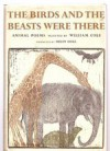 The Birds and the Beasts Were There: Animal Poems - William Cole