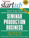 Start Your Own Seminar Production Business - Terry Adams, Rob Adams