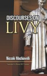 Discourses on Livy (Dover Editions) - Niccolò Machiavelli, Ninian Hill Thomson