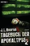 Tagebuch der Apokalypse 2: Roman (German Edition) - J.L. Bourne, Ronald M. Hahn