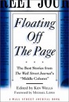 "Floating Off the Page: The Best Stories from The Wall Street Journal's ""Middle Column"" (Wall Street Journal Book) - Ken Wells"