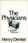 The Physicians: a Novel of Malpractice - Henry Denker