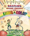 Dazzling Science Projects with Light and Color - Robert Gardner