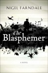 The Blasphemer: A Novel - Nigel Farndale