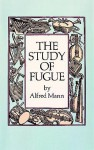 The Study of Fugue - Alfred Mann