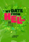 My Date From Hell (The Blooming Goddess Trilogy Book Two) - Tellulah Darling