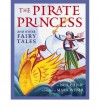 The Pirate Princess And Other Fairy Tales - Neil Philip, Mark Weber