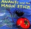 Anansi and the Magic Stick - Eric A. Kimmel, Janet Stevens