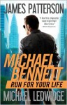 Run for Your Life (Michael Bennett Series #2) - James Patterson, Michael Ledwidge