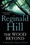 The Wood Beyond (Dalziel & Pascoe, #15) - Reginald Hill