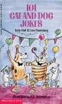 101 Cat And Dog Jokes - Katy Hall, Lisa Eisenberg