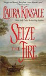 Seize the Fire - Laura Kinsale