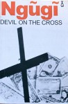 Devil on the Cross - Ngguggi, Ngũgĩ wa Thiong'o