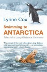 Swimming to Antarctica - Lynne Cox