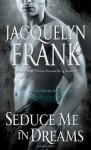 Seduce Me in Dreams: A Three Worlds Novel - Jacquelyn Frank