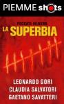 La superbia (Piemme Shots) (Italian Edition) - Leonardo Gori, G. F. Orsi