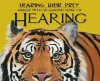 Hearing Their Prey: Animals with an Amazing Sense of Hearing - Kathryn Lay, Christina Wald