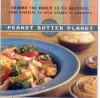Peanut Butter Planet: Around the World in 80 Recipes, from Starters to Main Dishes to Desserts - Robin G. Robertson