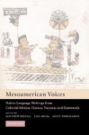 Mesoamerican Voices: Native Language Writings from Colonial Mexico, Yucatan, and Guatemala - Matthew Restall