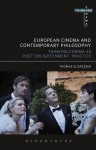 European Cinema and Contemporary Philosophy: Thinking Cinema as Post-Enlightenment Practice - Thomas Elsaesser
