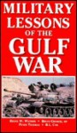 Military Lessons Of The Gulf War - Bruce W. Watson, Peter G. Tsouras, Bruce George