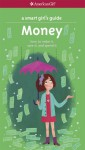 A Smart Girl's Guide: Money (Revised): How to Make It, Save It, and Spend It - Nancy Holyoke, Brigette Barrager