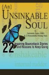 "{An} Unsinkable Soul: 22 Inspiring ""Bounceback"" Stories and Reasons to Keep Going - Antoinette Sykes, Kevra Cherne, Laura Clark, Gina Karr, Lisa Smith, Melissa Hankins, Salenta Fox"