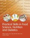 Practical Skills in Food Science, Nutrition and Dietetics. William Aspden ... [Et Al.] - William Aspden