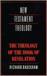 The Theology of the Book of Revelation (New Testament Theology) - Richard Bauckham